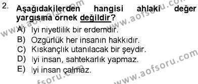 Adalet Bölümü 1. Yarıyıl Adalet Meslek Etiği Dersi 2013 Yılı Güz Dönemi Ara Sınavı 2. Soru