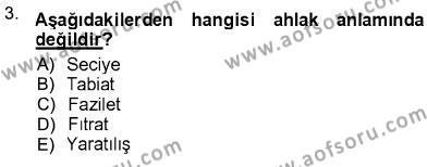 Adalet Bölümü 1. Yarıyıl Adalet Meslek Etiği Dersi 2013 Yılı Güz Dönemi Ara Sınavı 3. Soru