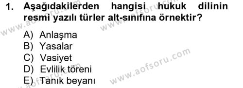 Adalet Bölümü 2. Yarıyıl Hukuk Dili Ve Adli Yazışmalar Dersi 2013 Yılı Bahar Dönemi Ara Sınavı 1. Soru