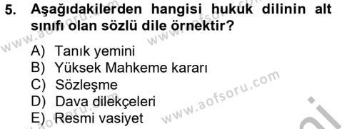 Adalet Bölümü 2. Yarıyıl Hukuk Dili Ve Adli Yazışmalar Dersi 2013 Yılı Bahar Dönemi Ara Sınavı 5. Soru