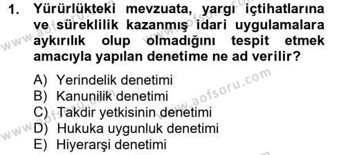 Adalet Bölümü 2. Yarıyıl İdari Yargı Dersi 2013 Yılı Bahar Dönemi Ara Sınavı 1. Soru
