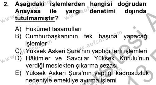 Adalet Bölümü 2. Yarıyıl İdari Yargı Dersi 2013 Yılı Bahar Dönemi Ara Sınavı 2. Soru