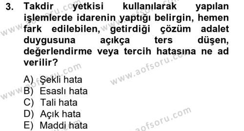 Adalet Bölümü 2. Yarıyıl İdari Yargı Dersi 2013 Yılı Bahar Dönemi Ara Sınavı 3. Soru
