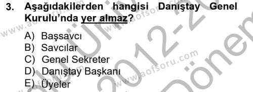 İdari Yargı Dersi 2012 - 2013 Yılı (Final) Dönem Sonu Sınavı 3. Soru