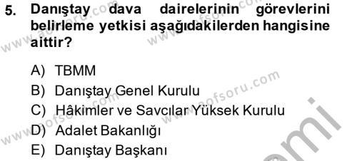 Adalet Bölümü 2. Yarıyıl İdari Yargı Dersi 2014 Yılı Bahar Dönemi Dönem Sonu Sınavı 5. Soru