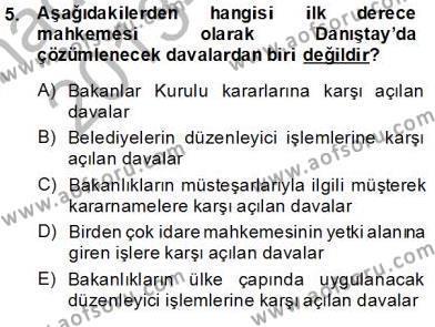 Adalet Bölümü 2. Yarıyıl İdari Yargı Dersi 2014 Yılı Bahar Dönemi Tek Ders Sınavı 5. Soru