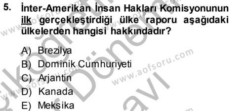 Sosyal Bilimler Bölümü 2. Yarıyıl İnsan Hakları Ve Kamu Özgürlükleri Dersi 2014 Yılı Bahar Dönemi Dönem Sonu Sınavı 5. Soru