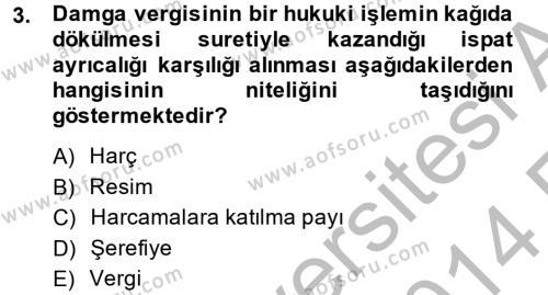 Adalet Bölümü 4. Yarıyıl Damga Vergisi Ve Harçlar Bilgisi Dersi 2014 Yılı Bahar Dönemi Ara Sınavı 3. Soru