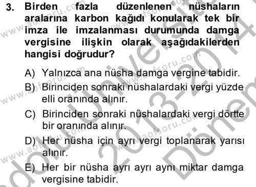 Damga Vergisi Ve Harçlar Bilgisi Dersi 2013 - 2014 Yılı (Final) Dönem Sonu Sınavı 3. Soru