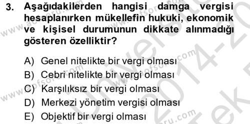 Damga Vergisi Ve Harçlar Bilgisi Dersi 2014 - 2015 Yılı Tek Ders Sınavı 3. Soru