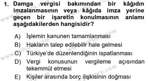 Damga Vergisi Ve Harçlar Bilgisi Dersi 2017 - 2018 Yılı (Vize) Ara Sınav Soruları 1. Soru