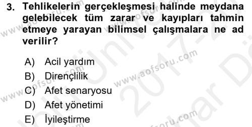 Afet Senaryosu ve Tatbikatlar Dersi 2017 - 2018 Yılı Ara Sınavı 3. Soru