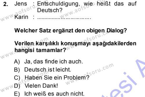 İşletme Yönetimi Bölümü 1. Yarıyıl Almanca I Dersi 2014 Yılı Güz Dönemi Dönem Sonu Sınavı 2. Soru
