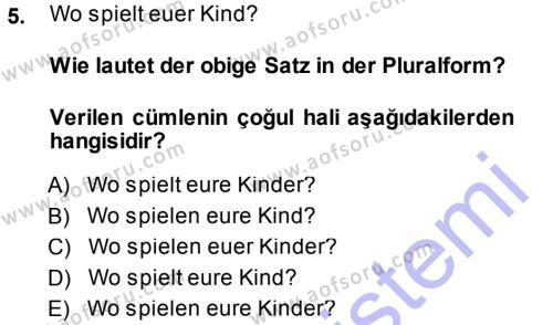 Adalet Bölümü 1. Yarıyıl Almanca I Dersi 2014 Yılı Güz Dönemi Dönem Sonu Sınavı 5. Soru