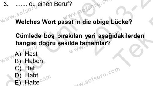 Bankacılık ve Sigortacılık Bölümü 1. Yarıyıl Almanca I Dersi 2014 Yılı Güz Dönemi Tek Ders Sınavı 3. Soru