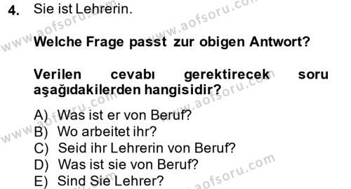 Bankacılık ve Sigortacılık Bölümü 1. Yarıyıl Almanca I Dersi 2014 Yılı Güz Dönemi Tek Ders Sınavı 4. Soru