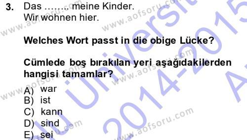 Almanca 1 Dersi 2014 - 2015 Yılı Ara Sınavı 3. Soru