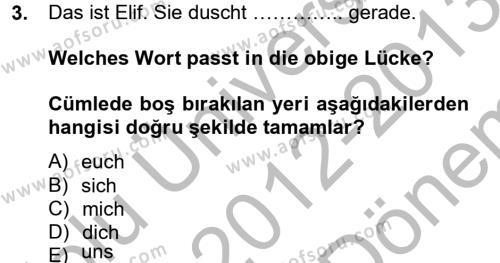Çağrı Merkezi Hizmetleri Bölümü 2. Yarıyıl Almanca II Dersi 2013 Yılı Bahar Dönemi Dönem Sonu Sınavı 3. Soru