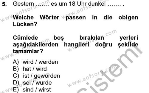 Bankacılık ve Sigortacılık Bölümü 2. Yarıyıl Almanca II Dersi 2013 Yılı Bahar Dönemi Dönem Sonu Sınavı 5. Soru