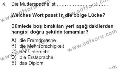 Sosyal Bilimler Bölümü 2. Yarıyıl Almanca II Dersi 2013 Yılı Bahar Dönemi Tek Ders Sınavı 4. Soru