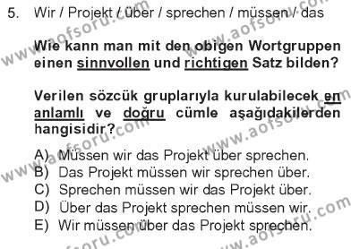 Sosyal Bilimler Bölümü 2. Yarıyıl Almanca II Dersi 2013 Yılı Bahar Dönemi Tek Ders Sınavı 5. Soru