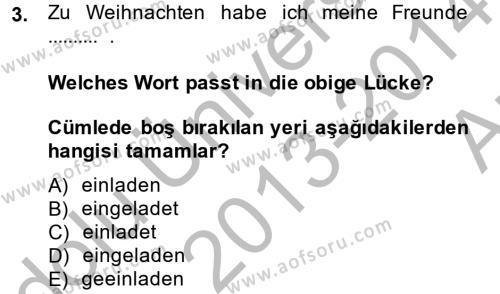 İşletme Yönetimi Bölümü 2. Yarıyıl Almanca II Dersi 2014 Yılı Bahar Dönemi Ara Sınavı 3. Soru