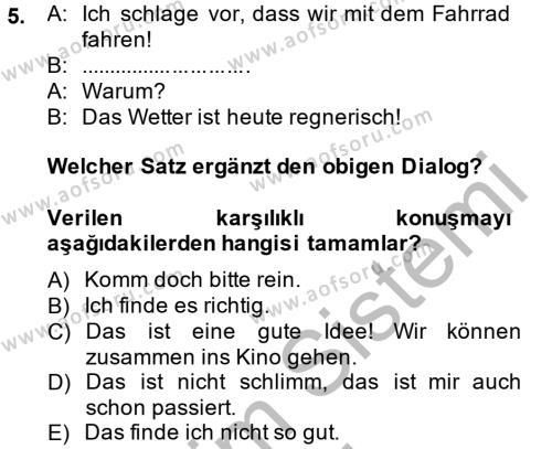 Dış Ticaret Bölümü 2. Yarıyıl Almanca II Dersi 2014 Yılı Bahar Dönemi Ara Sınavı 5. Soru