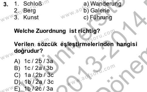 İşletme Yönetimi Bölümü 2. Yarıyıl Almanca II Dersi 2014 Yılı Bahar Dönemi Dönem Sonu Sınavı 3. Soru