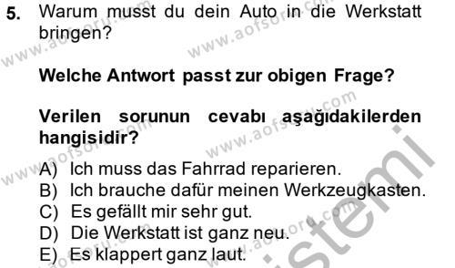 İşletme Yönetimi Bölümü 2. Yarıyıl Almanca II Dersi 2014 Yılı Bahar Dönemi Dönem Sonu Sınavı 5. Soru