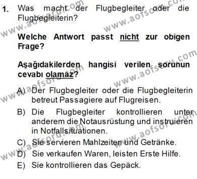 Turizm İçin Almanca 1 Dersi 2013 - 2014 Yılı (Final) Dönem Sonu Sınav Soruları 1. Soru