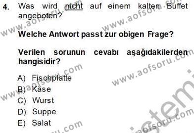 Turizm İçin Almanca 1 Dersi 2013 - 2014 Yılı (Final) Dönem Sonu Sınav Soruları 4. Soru