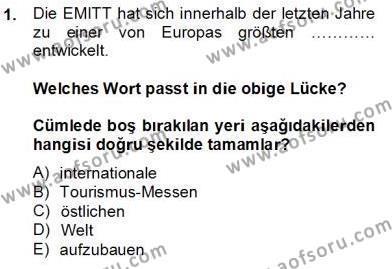 Turizm ve Otel İşletmeciliği Bölümü 4. Yarıyıl Turizm Için Almanca II Dersi 2014 Yılı Bahar Dönemi Tek Ders Sınavı 1. Soru