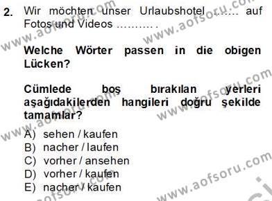 Turizm ve Otel İşletmeciliği Bölümü 4. Yarıyıl Turizm Için Almanca II Dersi 2014 Yılı Bahar Dönemi Tek Ders Sınavı 2. Soru