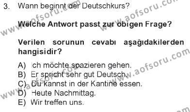 Konaklama İşletmeciliği Bölümü 5. Yarıyıl Almanca I Dersi 2013 Yılı Güz Dönemi Tek Ders Sınavı 3. Soru