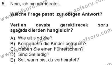 Sosyoloji Bölümü 5. Yarıyıl Almanca I Dersi 2013 Yılı Güz Dönemi Tek Ders Sınavı 5. Soru