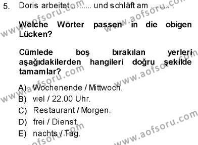 Çalışma Ekonomisi ve Endüstri İlişkileri Bölümü 5. Yarıyıl Almanca I Dersi 2014 Yılı Güz Dönemi Ara Sınavı 5. Soru
