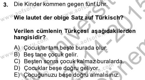 Tarih Bölümü 5. Yarıyıl Almanca I Dersi 2015 Yılı Güz Dönemi Dönem Sonu Sınavı 3. Soru