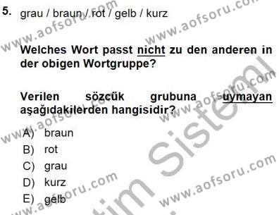 Uluslararası İlişkiler Bölümü 5. Yarıyıl Almanca I Dersi 2016 Yılı Güz Dönemi Dönem Sonu Sınavı 5. Soru