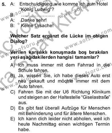 Felsefe Bölümü 6. Yarıyıl Almanca II Dersi 2013 Yılı Bahar Dönemi Ara Sınavı 5. Soru