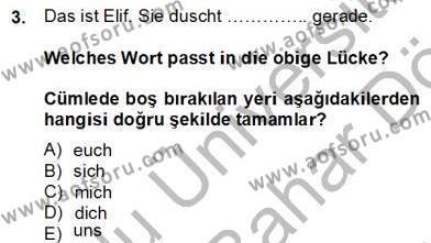 Felsefe Bölümü 6. Yarıyıl Almanca II Dersi 2013 Yılı Bahar Dönemi Dönem Sonu Sınavı 3. Soru