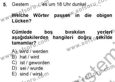 Felsefe Bölümü 6. Yarıyıl Almanca II Dersi 2013 Yılı Bahar Dönemi Dönem Sonu Sınavı 5. Soru
