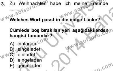 Felsefe Bölümü 6. Yarıyıl Almanca II Dersi 2014 Yılı Bahar Dönemi Ara Sınavı 3. Soru