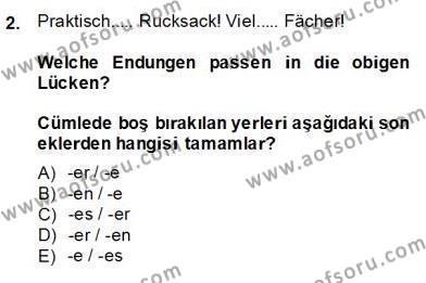 Felsefe Bölümü 6. Yarıyıl Almanca II Dersi 2014 Yılı Bahar Dönemi Dönem Sonu Sınavı 2. Soru