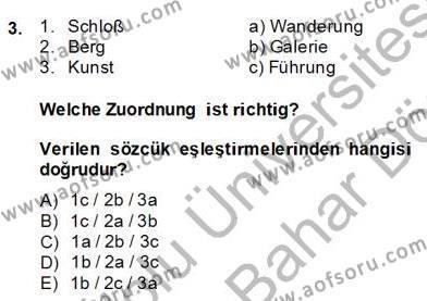 Felsefe Bölümü 6. Yarıyıl Almanca II Dersi 2014 Yılı Bahar Dönemi Dönem Sonu Sınavı 3. Soru