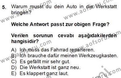 Felsefe Bölümü 6. Yarıyıl Almanca II Dersi 2014 Yılı Bahar Dönemi Dönem Sonu Sınavı 5. Soru
