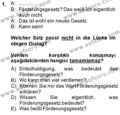 Konaklama İşletmeciliği Bölümü 6. Yarıyıl Almanca II Dersi 2014 Yılı Bahar Dönemi Tek Ders Sınavı 1. Soru