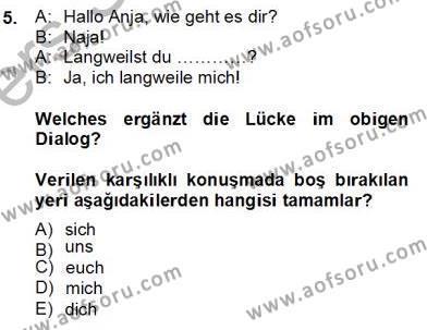 Felsefe Bölümü 6. Yarıyıl Almanca II Dersi 2014 Yılı Bahar Dönemi Tek Ders Sınavı 5. Soru