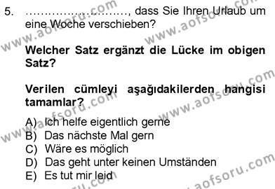 Kamu Yönetimi Bölümü 7. Yarıyıl Almanca III Dersi 2013 Yılı Güz Dönemi Dönem Sonu Sınavı 5. Soru