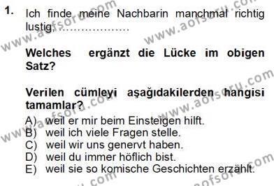 Sosyoloji Bölümü 7. Yarıyıl Almanca III Dersi 2014 Yılı Güz Dönemi Tek Ders Sınavı 1. Soru