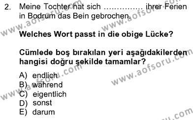 Konaklama İşletmeciliği Bölümü 8. Yarıyıl Almanca IV Dersi 2013 Yılı Bahar Dönemi Ara Sınavı 2. Soru